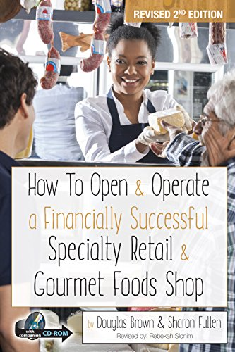 how-to-open-operate-a-financially-successful-specialty-retail-gourmet-foods-shop-how-to-open-and-ope