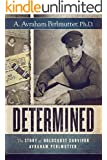 Determined: The Story of Holocaust Survivor Avraham Perlmutter