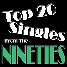 Top 20 Singles Of The Nineties