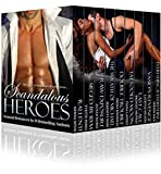 Scandalous Heroes Box Set: 9 BEST SELLING AUTHORS OF SENSUAL ROMANCE