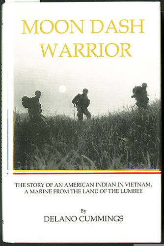 Moon Dash Warrior: The Story of an American Indian in Vietnam, a Marine from the Land of the Lumbee