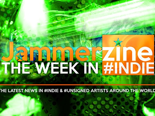 Jammerzine's The Week In #Indie - Season 3