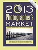 img - for 2013 Photographer's Market by Mary Burzlaff Bostic 36th (thirty-sixth) Edition (2012) book / textbook / text book