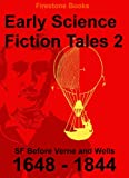 img - for Early Science Fiction Tales 2: SF Before Verne and Wells (1648 - 1844) (Annotated) book / textbook / text book