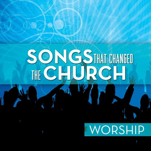 15 Worship Songs That Changed the Church