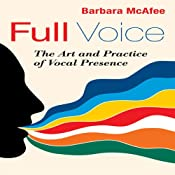 Full Voice: The Art and Practice of Vocal Presence | [Barbara McAfee]