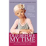 Old Before My Time: Hayley Okines' Life with Progeria by Hayley and Kerry Okines ~ Alison Stokes