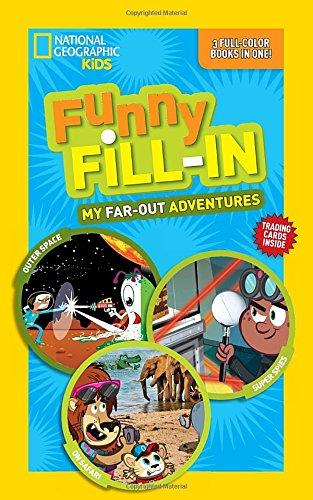 National Geographic Kids Funny Fill-in: My Far-Out Adventures (NG Kids Funny Fill In)