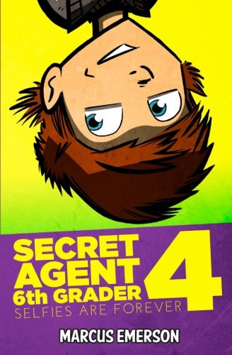 Secret Agent 6th Grader 4: Selfies Are Forever PDF