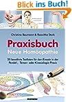 Praxisbuch Neue Hom�opathie. 20 bew�h...