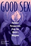 img - for Good Sex: Feminist Perspectives from the World's Religions book / textbook / text book