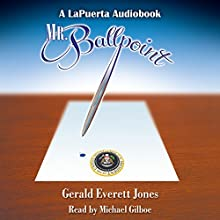 Mr. Ballpoint (       UNABRIDGED) by Gerald Everett Jones Narrated by Michael Gilboe