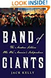 Band of Giants: The Amateur Soldiers Who Won America's Independence