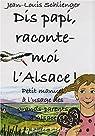 Dis papi, raconte-moi l'Alsace !