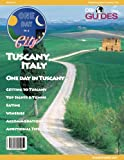 Tuscany, Italy Travel Guide 2013: Attractions, Restaurants, and More... (One Day In A City)