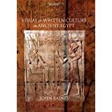 Visual and Written Culture in Ancient Egyptby John Baines