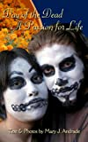 img - for Day of the Dead A Passion for Life: Michoacan (Day of the Dead in Mexico Book 1) book / textbook / text book