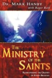 The Ministry of the Saints: Rediscovering the Destiny of Every Believer