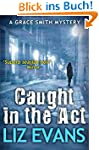 Caught in the Act: A Grace Smith Myst...