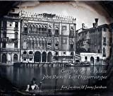 img - for Carrying off the Palaces: John Ruskin's Lost Daguerreotypes book / textbook / text book