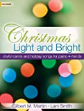 img - for Christmas Light and Bright: Joyful Carols and Holiday Songs for Piano 4-Hands book / textbook / text book