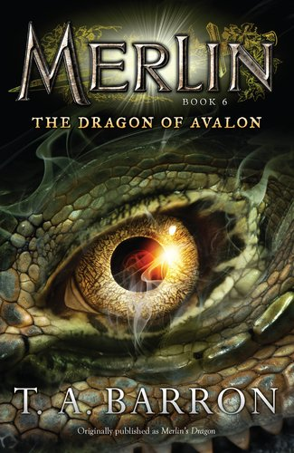 The Dragon of Avalon: Book 6 (Merlin), T. A. Barron