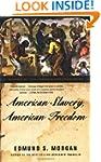 American Slavery, American Freedom: T...