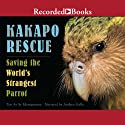 Kakapo Rescue: Saving the World's Strangest Parrot Audiobook by Sy Montgomery Narrated by Andrea Gallo