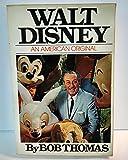 Walt Disney: An American Original (0671242725) by Bob Thomas