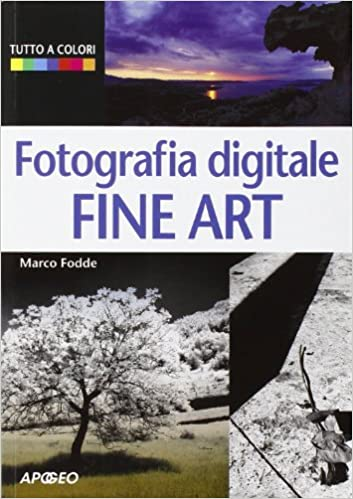 Fotografia digitale. Fine art