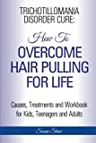 Trichotillomania Disorder Cure: How To Stop Hair Pulling For Life
