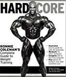 Hardcore: Ronnie Coleman's Complete Guide to Weight Training