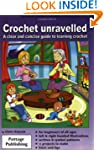 Crochet Unravelled: A Clear and Conci...