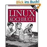 Linux Kochbuch. Praktischer Rat für Anwender und Systemadministratoren