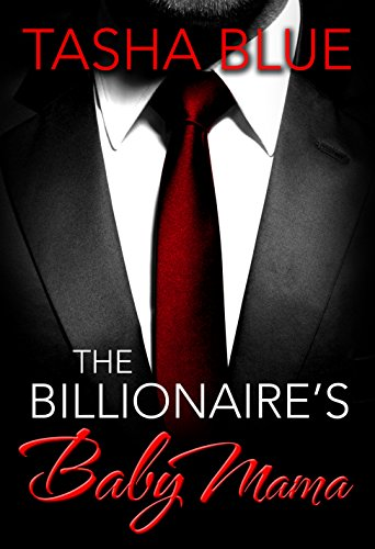 The Billionaire's Baby Mama (A BWWM Pregnancy Romance Book 1), by Tasha Blue