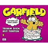 Garfield 05: Trimm dich mit Torten