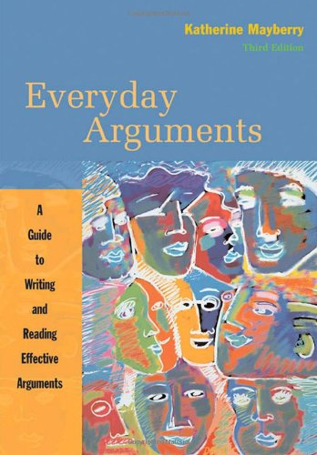 Everyday Arguments: A Guide to Writing and Reading...