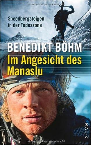 Benedikt Böhm - Im Schatten des Manaslu: Speedbergsteigen in der Todeszone