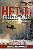 img - for By Brenda Lee Fowler Hell Freezes Over: How I Survived Serial Killer Robert Hansen [Paperback] book / textbook / text book