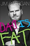 Dad Is Fat 1st (first) Edition by Gaffigan, Jim published by Crown Archetype (2013) Hardcover