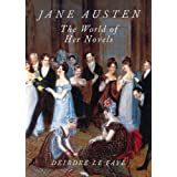 Jane Austen: The World of Her Novels ~ Deirdre Le Faye