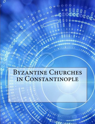 Byzantine Churches in Constantinople PDF