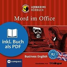 Murder at the Office (Compact Lernkrimi Hörbuch): Business English Niveau B2 - inkl. Begleitbuch als PDF (       ungekürzt) von Sarah Trenker Gesprochen von: Martin Brown
