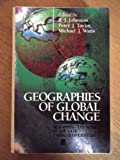 Geographies of Global Change: Remapping the World in the Late Twentieth Century (063119326X) by Johnston, R. J.