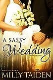 A Sassy Wedding (BBW Paranormal Shape Shifter Romance) (Sassy Mates)