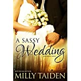 A Sassy Wedding (BBW Paranormal Shape Shifter Romance) (Sassy Mates) ~ Milly Taiden