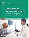 Kommunikation für ausländische Ärzte: Vorbereitung auf den Patientenkommunikationstest in Deutschland