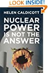 Nuclear Power Is Not the Answer: To G...
