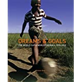 Dreams & Goals: The World Cup and World Football Culture 1990-2010by Alistair Berg