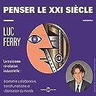 Penser le XXIe siècle - La troisième révolution industrielle: économie collaborative, transhumanisme et uberisation du monde Discours Auteur(s) : Luc Ferry Narrateur(s) : Luc Ferry